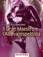 Il Gran Maestro e l'allieva rispettosa (ebook)