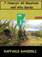 7 Itinerari All Mountain nell' Alto Garda (ebook)