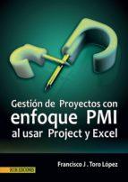 Gestión de Proyectos con enfoque PMI al usar Project y Excel (ebook)