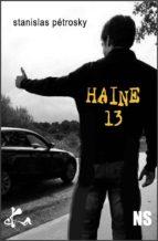 Haine 13 (ebook)