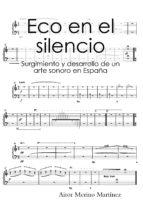 ECO EN EL SILENCIO: SURGIMIENTO Y DESARROLLO DE UN ARTE SONORO EN ESPAÑA (ebook)