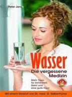 WASSER - DIE VERGESSENE MEDIZIN