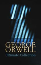 GEORGE ORWELL ULTIMATE COLLECTION