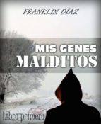 MIS GENES MALDITOS (LIBRO PRIMERO( (ebook)