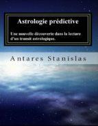 Astrologie Prédictive Une Nouvelle Découverte Dans La Lecture D'Un Transit Astrologique. (ebook)