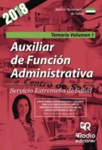 AUXILIAR DE FUNCIÓN ADMINISTRATIVA. SERVICIO EXTREMEÑO DE SALUD. TEMARIO VOLUMEN 1