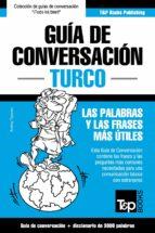 Guía de Conversación Español-Turco y vocabulario temático de 3000 palabras (ebook)