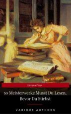 50 Meisterwerke Musst Du Lesen, Bevor Du Stirbst (Eireann Press) (ebook)