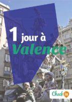 1 jour à Valence (ebook)