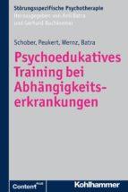 Psychoedukatives Training bei Abhängigkeitserkrankungen (ebook)