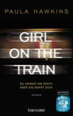Girl on the Train - Du kennst sie nicht, aber sie kennt dich. (ebook)