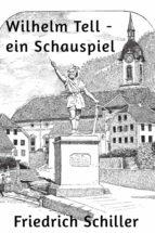 Wilhelm Tell - ein Schauspiel (ebook)