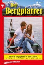 Der Bergpfarrer 471 – Heimatroman (ebook)