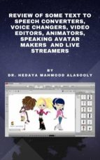 REVIEW OF SOME TEXT TO SPEECH CONVERTERS, VOICE CHANGERS, VIDEO EDITORS, ANIMATORS, SPEAKING AVATAR MAKERS  AND LIVE STR