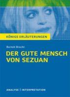 Der gute Mensch von Sezuan von Bertolt Brecht. Textanalyse und Interpretation mit ausführlicher Inhaltsangabe und Abituraufgaben mit Lösungen. (ebook)