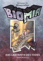 BIOMIA - Abenteuer für Minecraft Spieler: #3 Das Labyrinth des Todes (ebook)