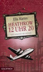 12 Uhr 20 Heathrow (ebook)