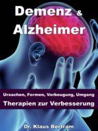 Demenz & Alzheimer – Ursachen, Formen, Vorbeugung, Umgang, Therapien zur Verbesserung (ebook)