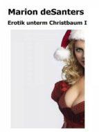 EROTIK UNTERM CHRISTBAUM - I