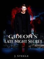 GIDEON'S LATE NIGHT SECRET