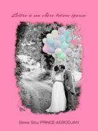 Lettre à ma chère future épouse (ebook)