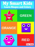 MY SMART KIDS - LEARN SHAPES AND COLORS