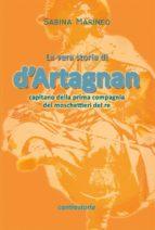 La vera storia di d'Artagnan, capitano della prima compagnia dei moschettieri del re (ebook)