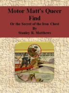 Motor Matt's Queer Find: Or the Secret of the Iron Chest (ebook)