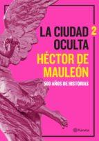 LA CIUDAD OCULTA. VOLUMEN 2