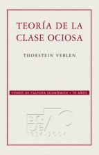 Teoría de la clase ociosa (ebook)