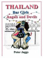THAILAND BAR GIRLS, ANGELS AND DEVILS
