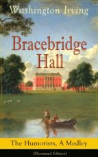 Bracebridge Hall: The Humorists, A Medley (Illustrated Edition) (ebook)