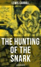 The Hunting of the Snark (Illustrated Edition) (ebook)