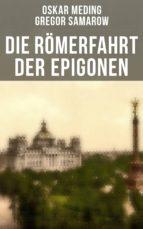 Die Römerfahrt der Epigonen (ebook)