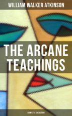The Arcane Teachings (Complete Collection) (ebook)