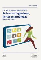 Se buscan ingenieras, físicas y tecnólogas (ebook)