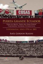 """Puerta Grande Ecuador. Feria de Quito, """"Jesús del Gran Poder"""". Temporadas taurinas. Estadisticas. Fotografías. Años 1994 al 2001"""