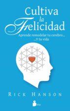 Cultiva la felicidad (ebook)