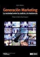 Generación Marketing. La sociedad entre la codicia y la indolencia
