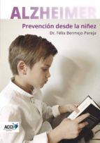 ALZHEIMER - Prevención desde la niñez