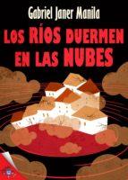 Los ríos duermen en las nubes (ebook)