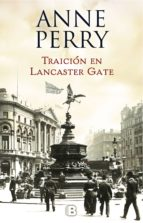 Traición en Lancaster Gate (Inspector Thomas Pitt 31) (ebook)