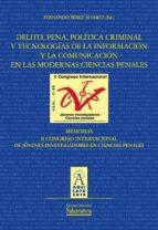 Delito, pena, política criminal y tecnologías de la información y la comunicación en las modernas ciencias penales (ebook)