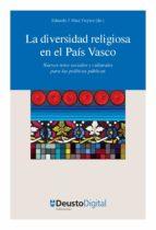 LA DIVERSIDAD RELIGIOSA EN EL PAÍS VASCO: NUEVOS RETOS SOCIALES Y CULTURALES PARA LAS POLÍTICAS PÚBLICAS