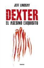 Dexter, el asesino exquisito (ebook)