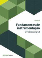 FUNDAMENTOS DE INSTRUMENTAÇÃO - ELETRÔNICA DIGITAL