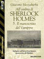 All'ombra di Sherlock Holmes - 5. Il manoscritto del Vampyre (ebook)