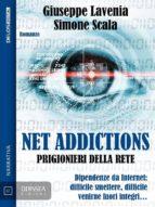 Net Addictions - Prigionieri della Rete (ebook)