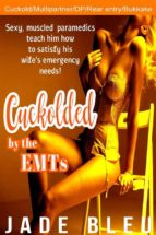 Cuckolded by the EMTs (ebook)