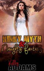 Kinky Myth & Naughty Fantasy (ebook)
